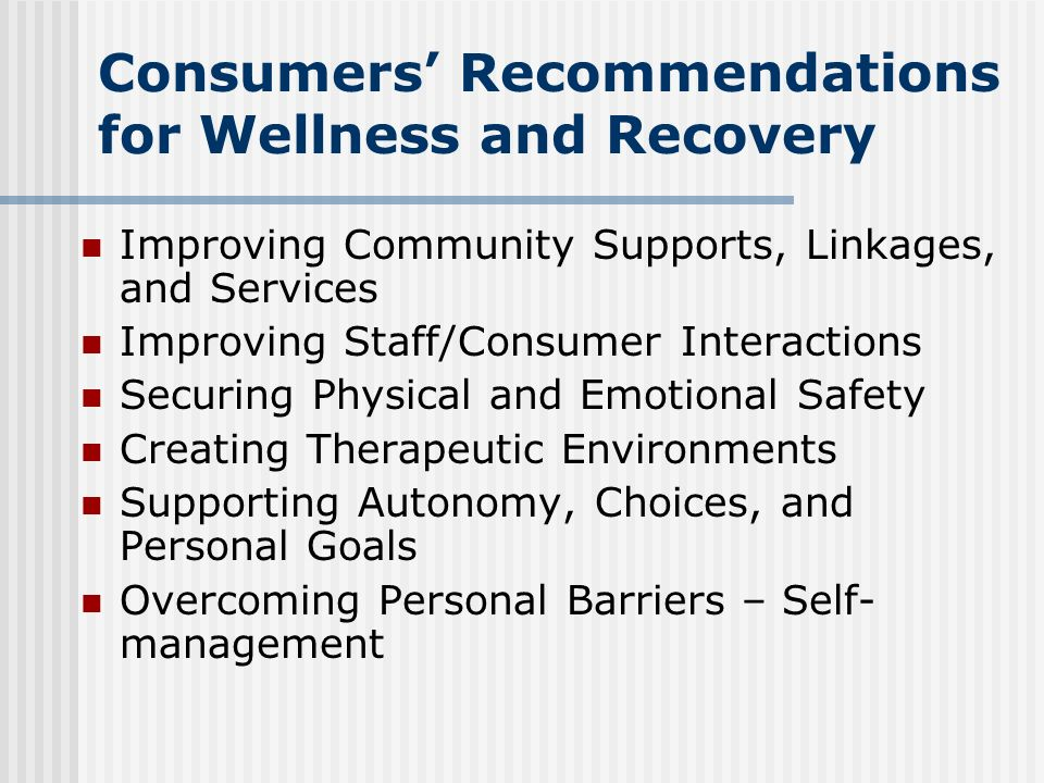 Consumers' Recommendations for Wellness and Recovery
