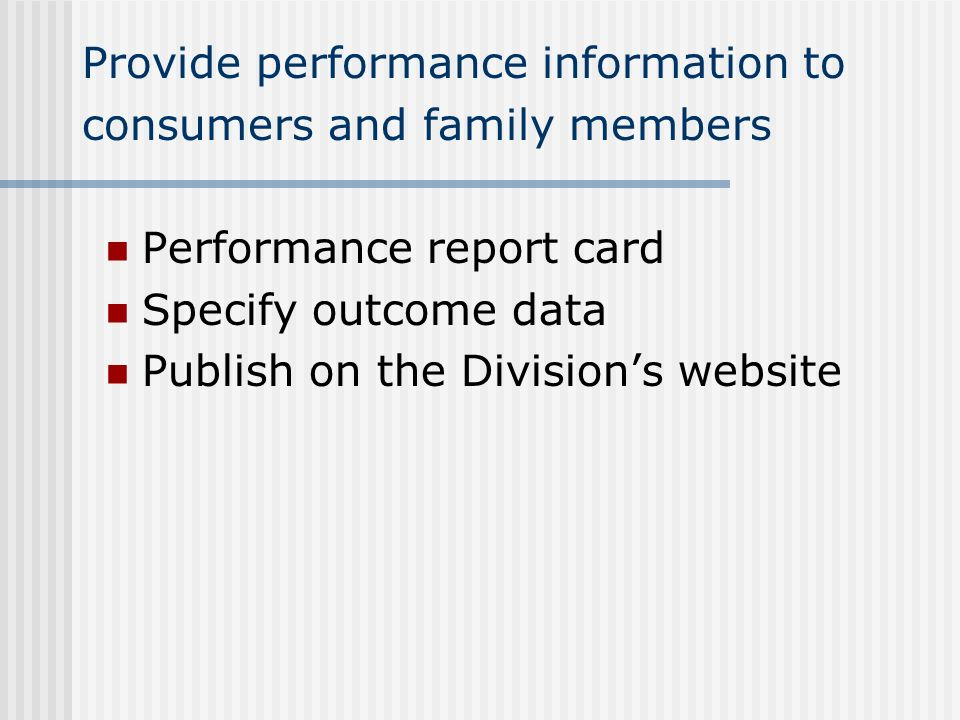 Provide performance information to consumers and family members