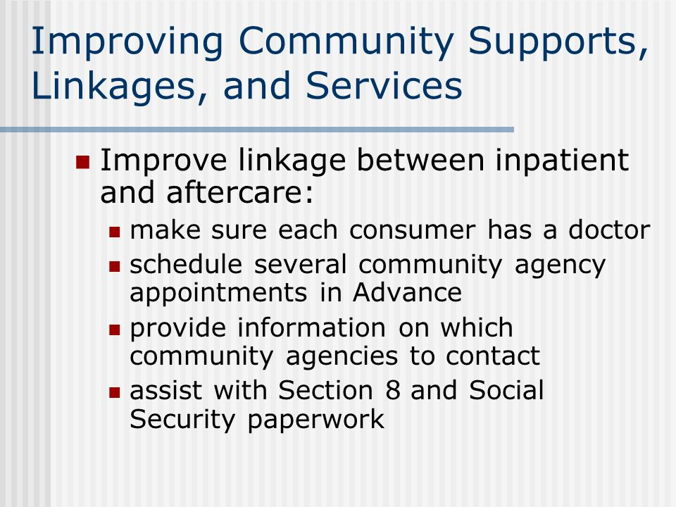Improving Community Supports, Linkages, and Services
