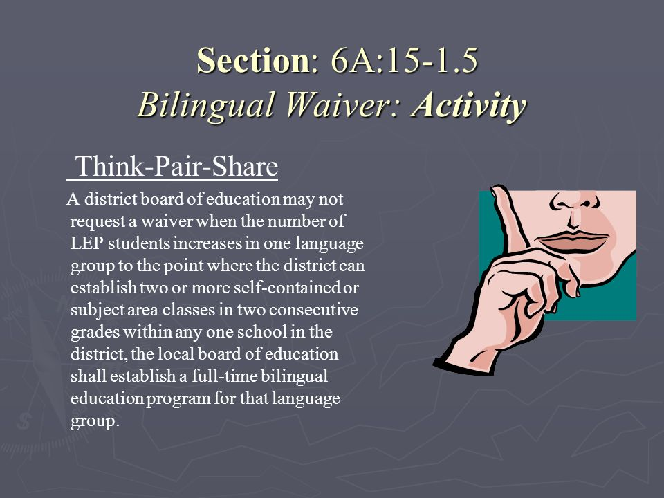 Section: 6A:15-1.5 Bilingual Waiver: Activity