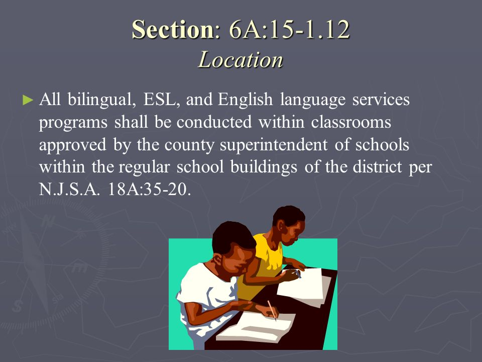 Section: 6A:15-1.12 Location