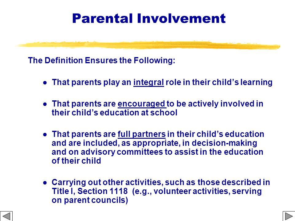 Parental Involvement The Definition Ensures the Following: