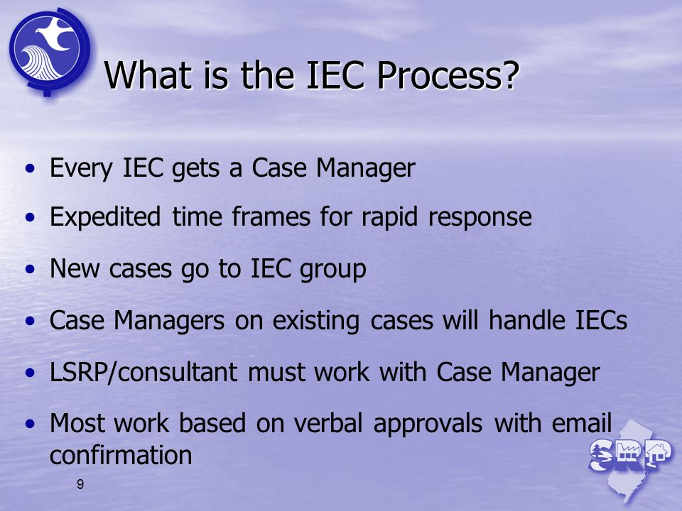 What is the IEC Process Every IEC gets a Case Manager