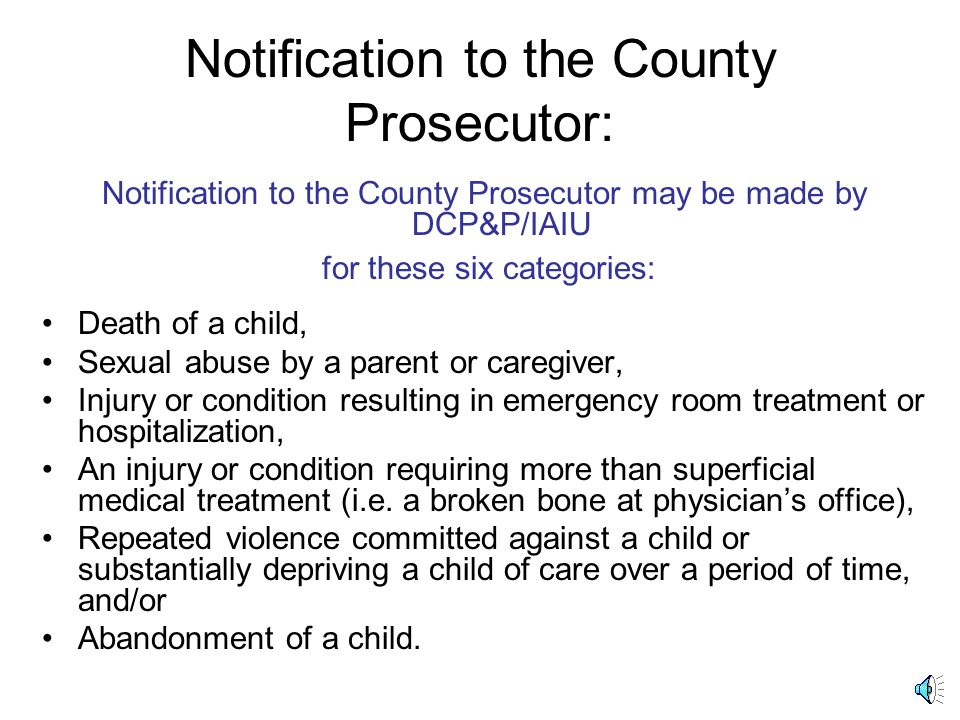 Notification to the County Prosecutor: