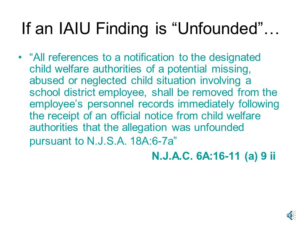 If an IAIU Finding is Unfounded …