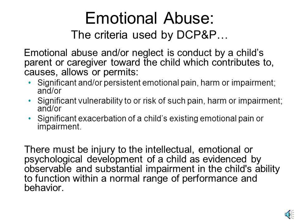 Emotional Abuse: The criteria used by DCP&P…