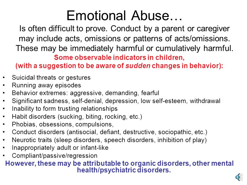 Emotional Abuse… Is often difficult to prove