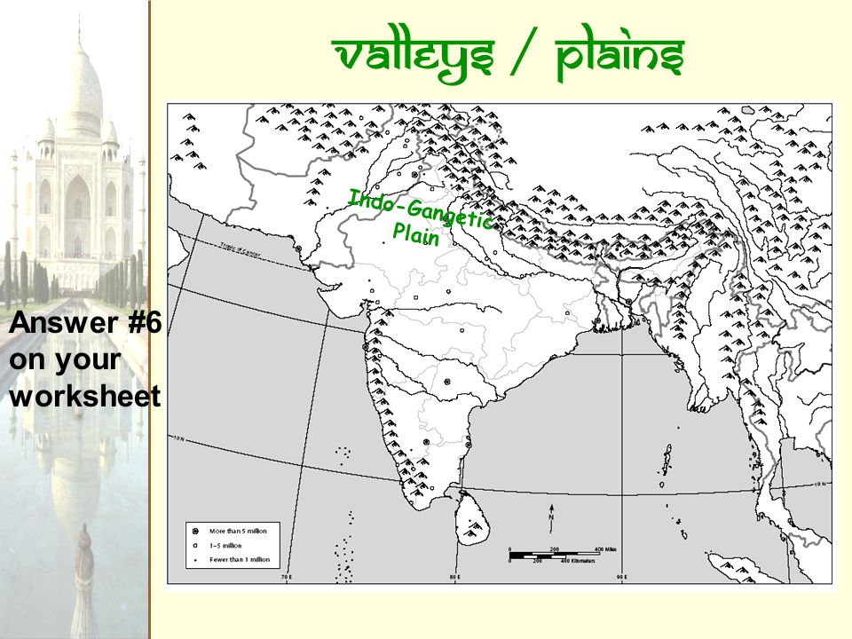 Valleys / Plains Indo-Gangetic Plain Answer #6 on your worksheet