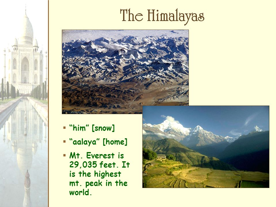 The Himalayas him [snow] aalaya [home]