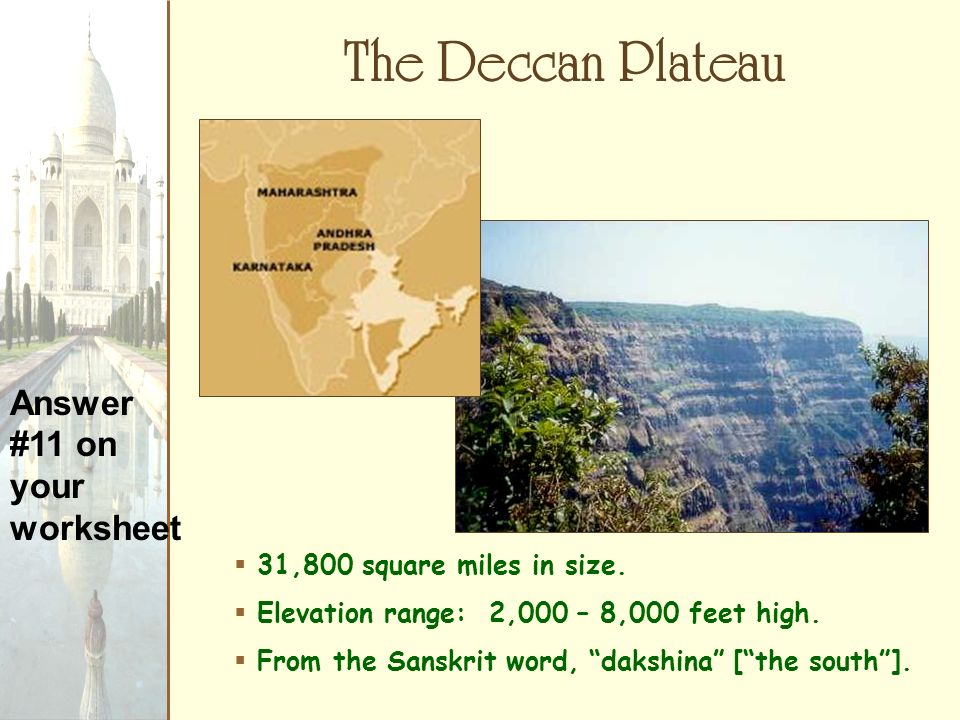 The Deccan Plateau Answer #11 on your worksheet