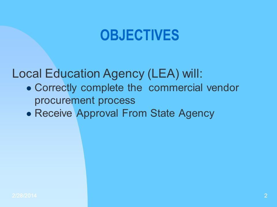 OBJECTIVES Local Education Agency (LEA) will: