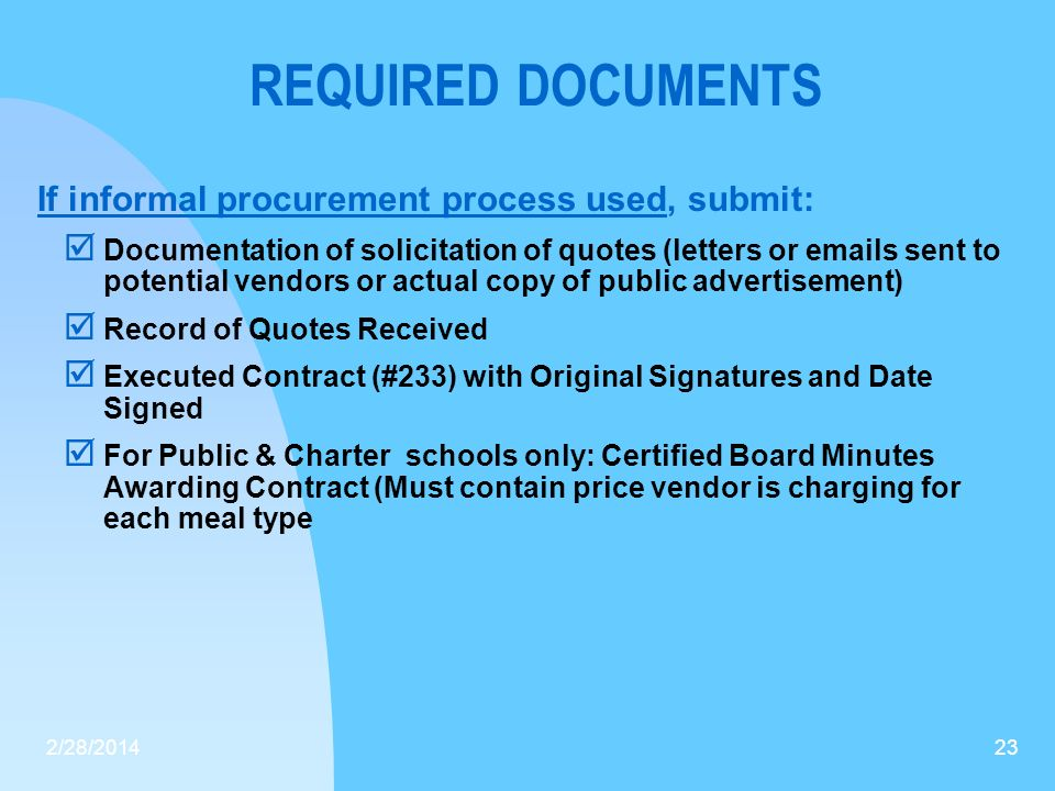 REQUIRED DOCUMENTS If informal procurement process used, submit: