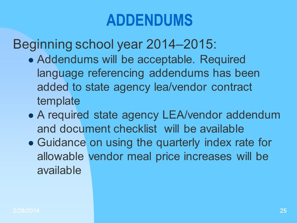 ADDENDUMS Beginning school year 2014–2015:
