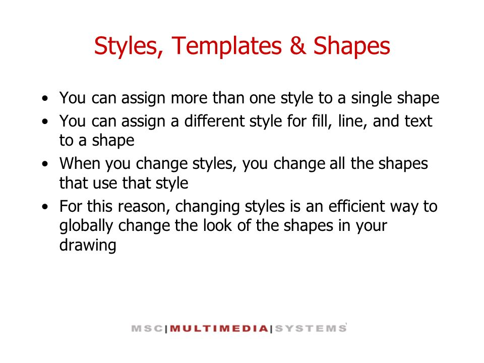 Styles, Templates & Shapes