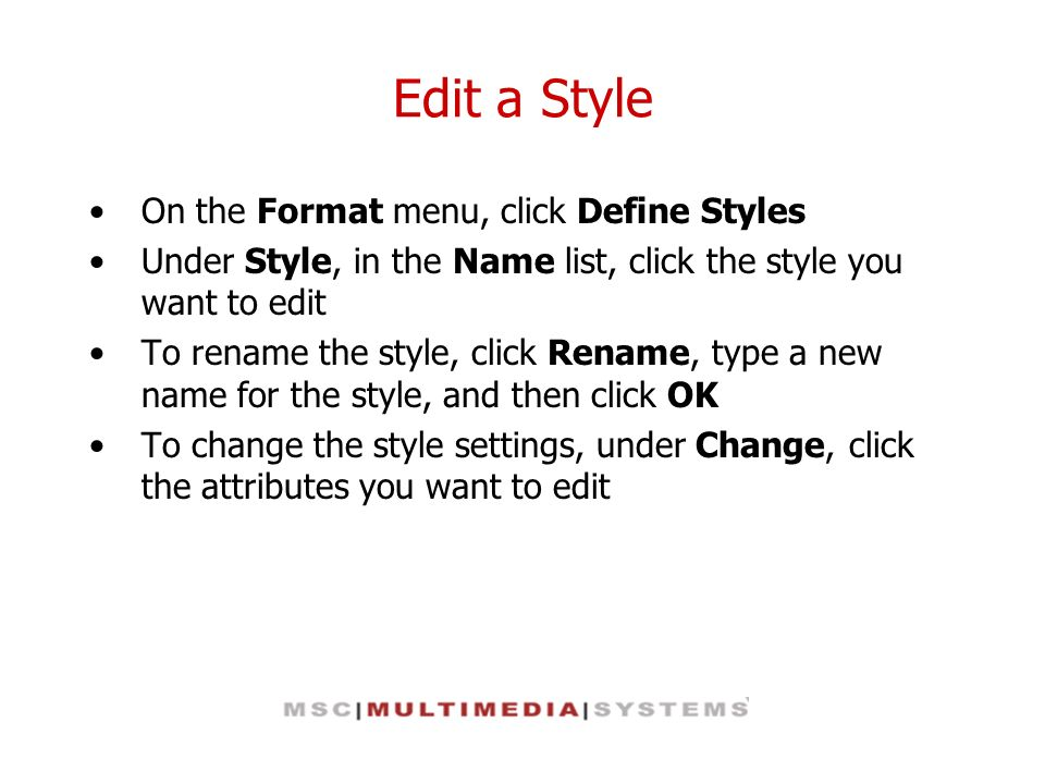 Edit a Style On the Format menu, click Define Styles