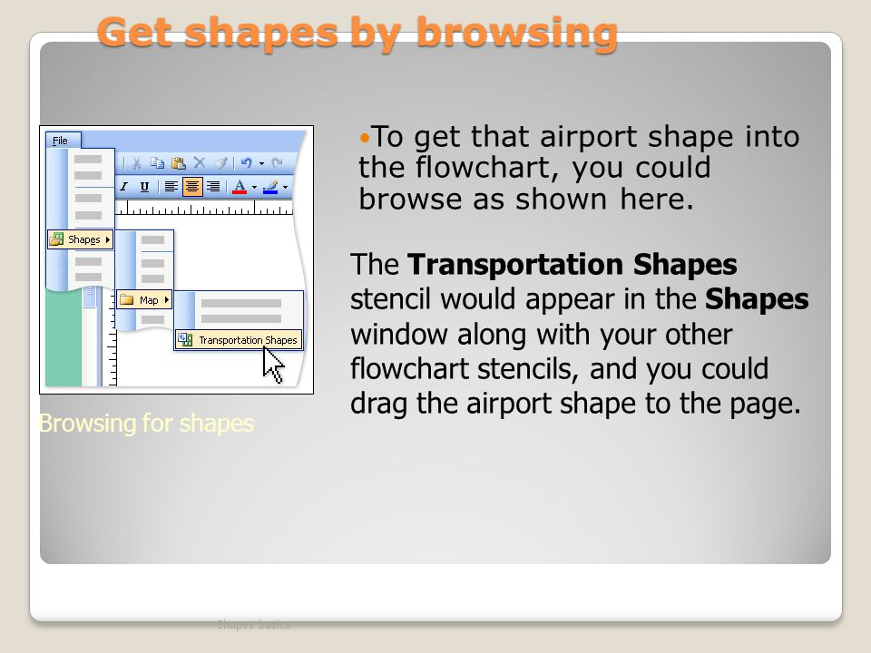 Get shapes by browsing To get that airport shape into the flowchart, you could browse as shown here.