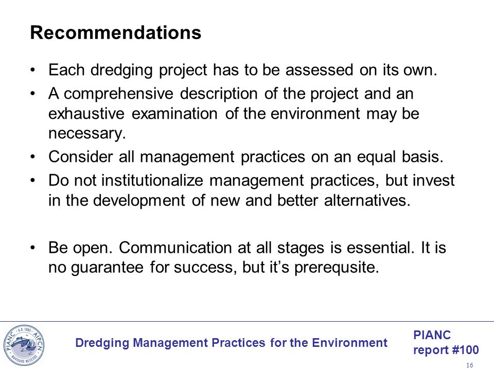 Recommendations Each dredging project has to be assessed on its own.