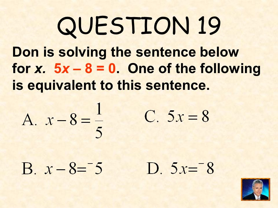 QUESTION 19 Don is solving the sentence below