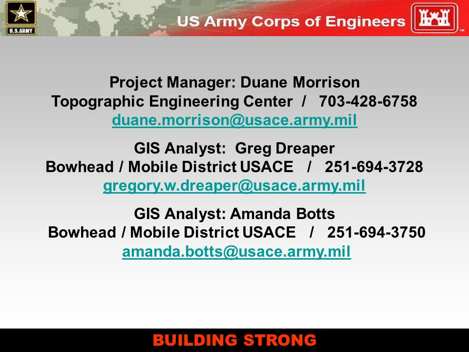 Project Manager: Duane Morrison Topographic Engineering Center / 703-428-6758 duane.morrison@usace.army.mil