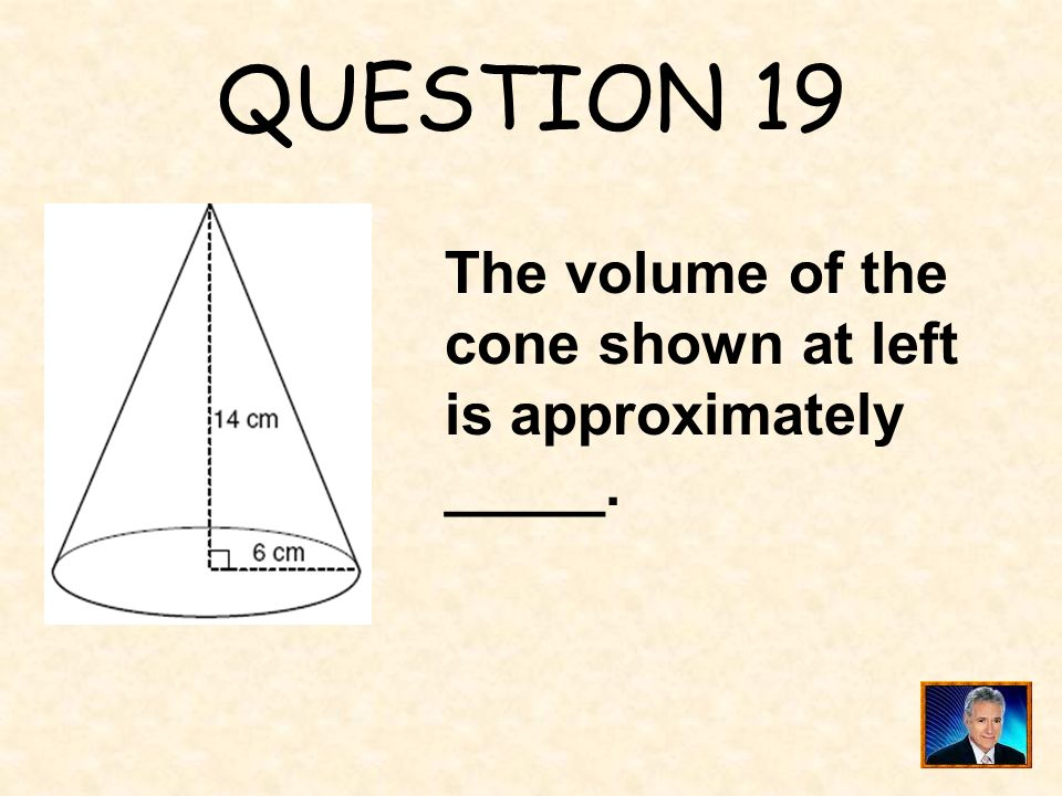 QUESTION 19 The volume of the
