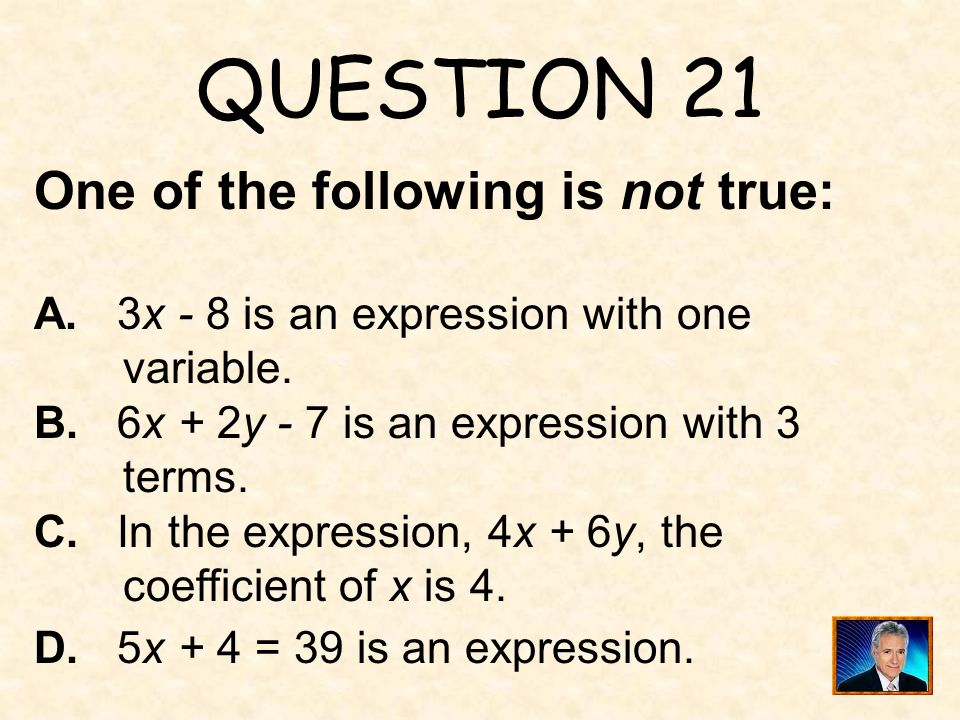 QUESTION 21 One of the following is not true: