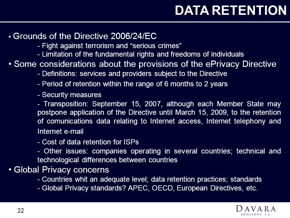 DATA RETENTION Grounds of the Directive 2006/24/EC. - Fight against terrorism and serious crimes