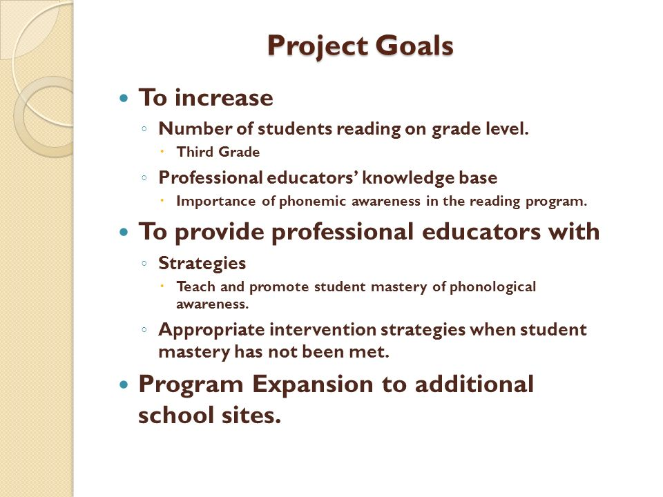 Project Goals To increase To provide professional educators with