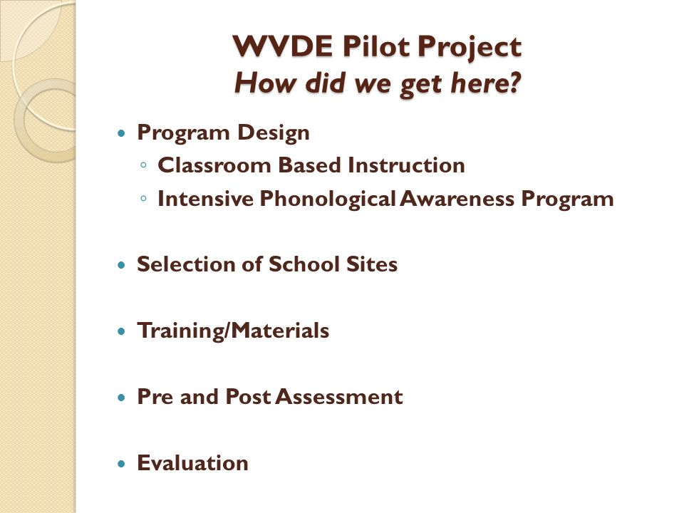 WVDE Pilot Project How did we get here