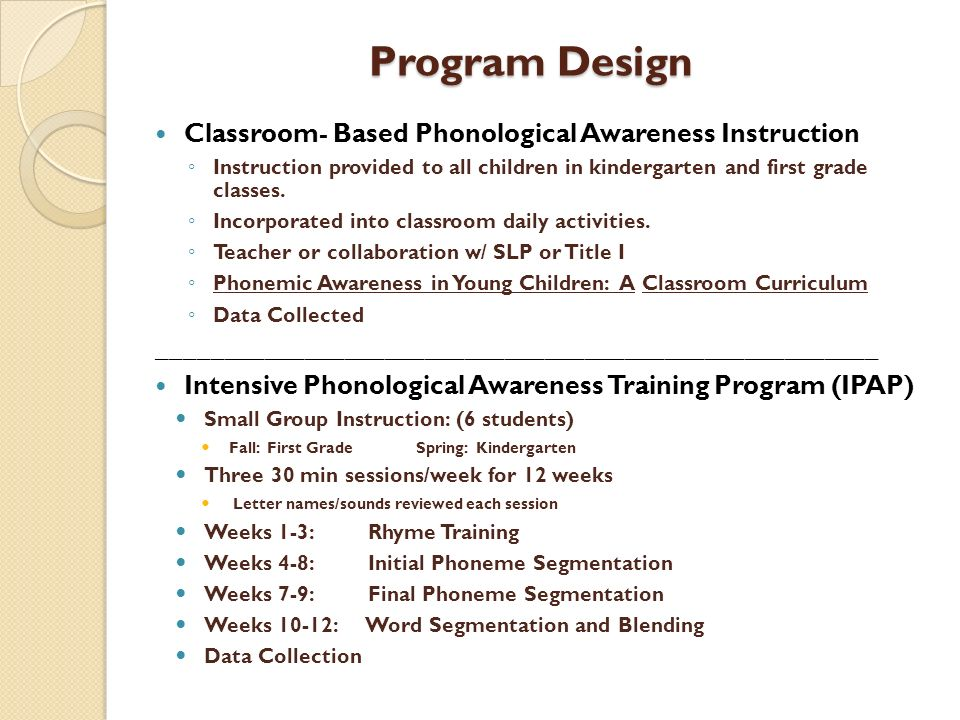 Program Design Classroom- Based Phonological Awareness Instruction