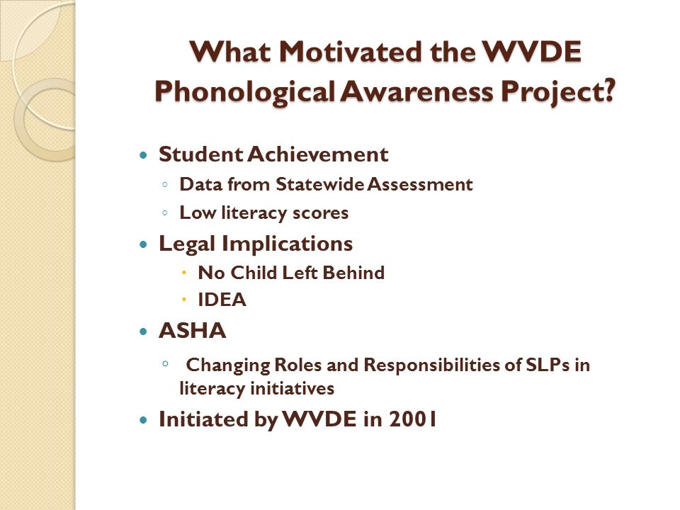 What Motivated the WVDE Phonological Awareness Project