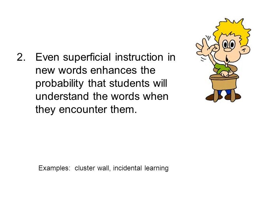 Examples: cluster wall, incidental learning