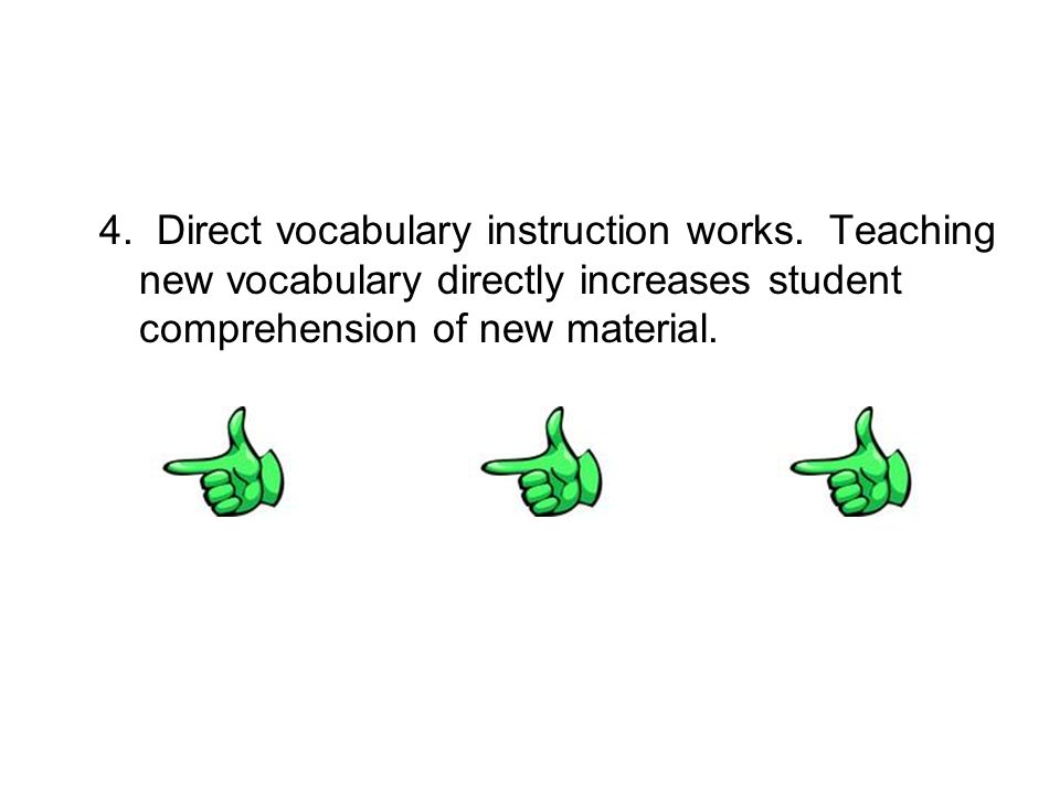 4. Direct vocabulary instruction works