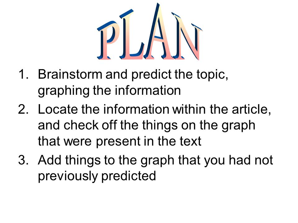 PLAN Brainstorm and predict the topic, graphing the information
