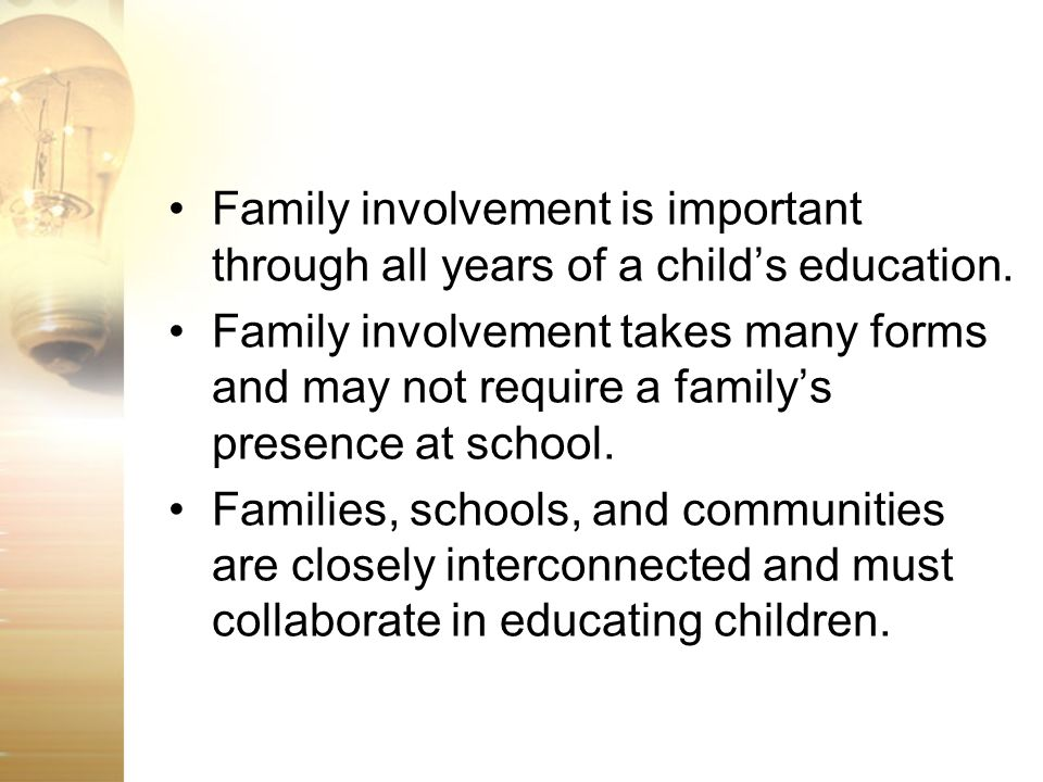 Family involvement is important through all years of a child's education.