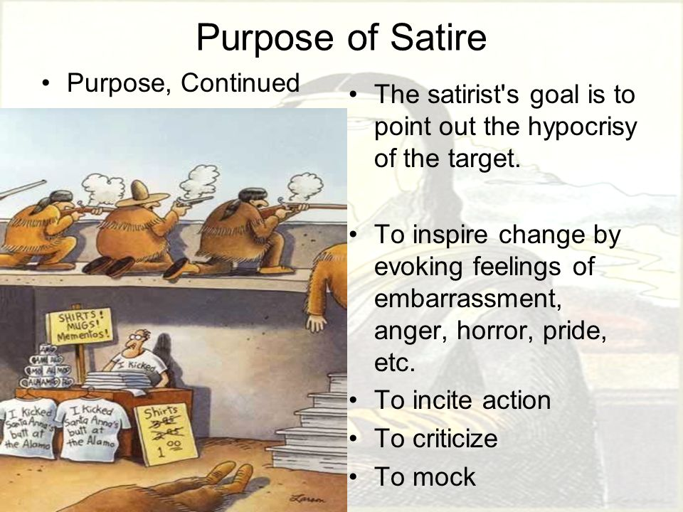 targets of satire Targets of satire in this text, according to parr, are the aesthetic, personal vice of bad reading, the social vice of idleness, and the political vice— typifying bad, idle readers—of seeking to impose simplistic schemes of.