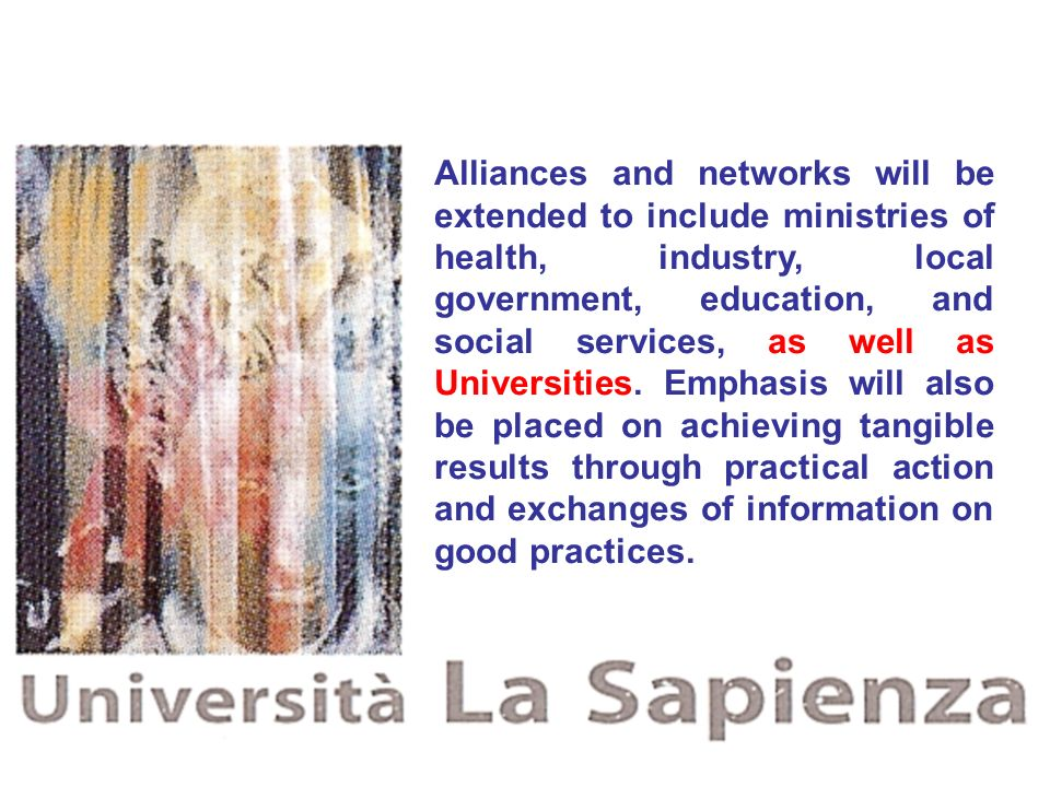 Alliances and networks will be extended to include ministries of health, industry, local government, education, and social services, as well as Universities.
