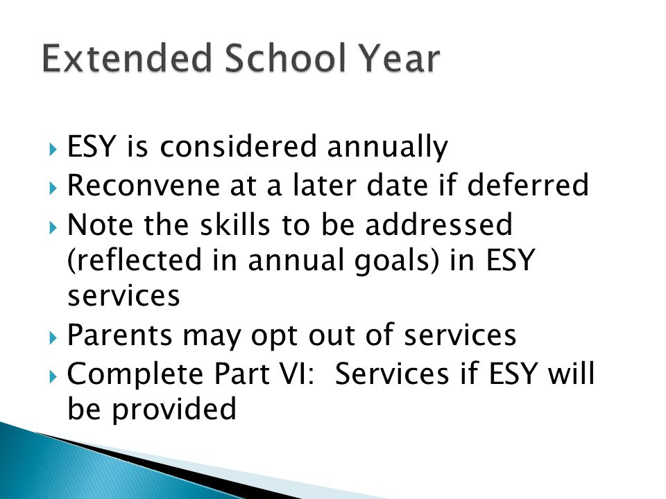 Extended School Year ESY is considered annually