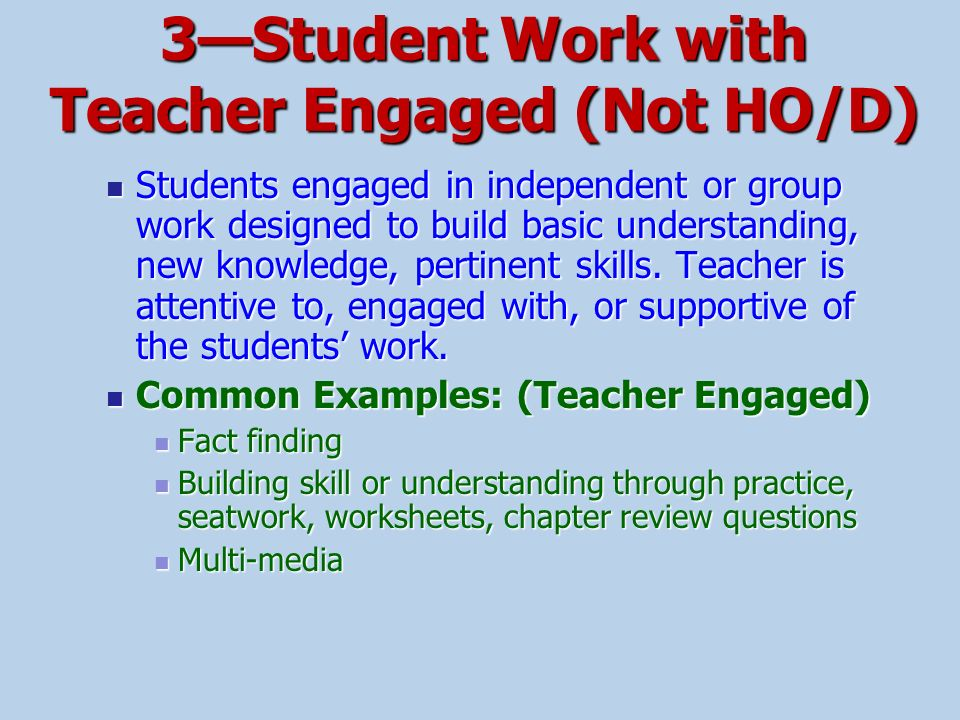 3—Student Work with Teacher Engaged (Not HO/D)