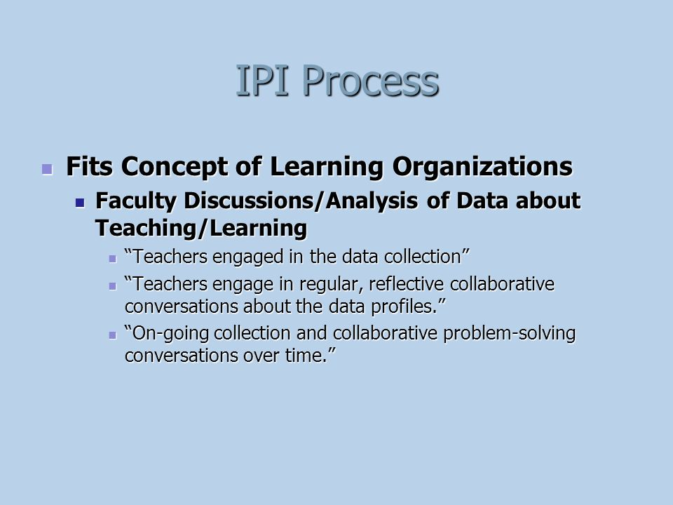 IPI Process Fits Concept of Learning Organizations