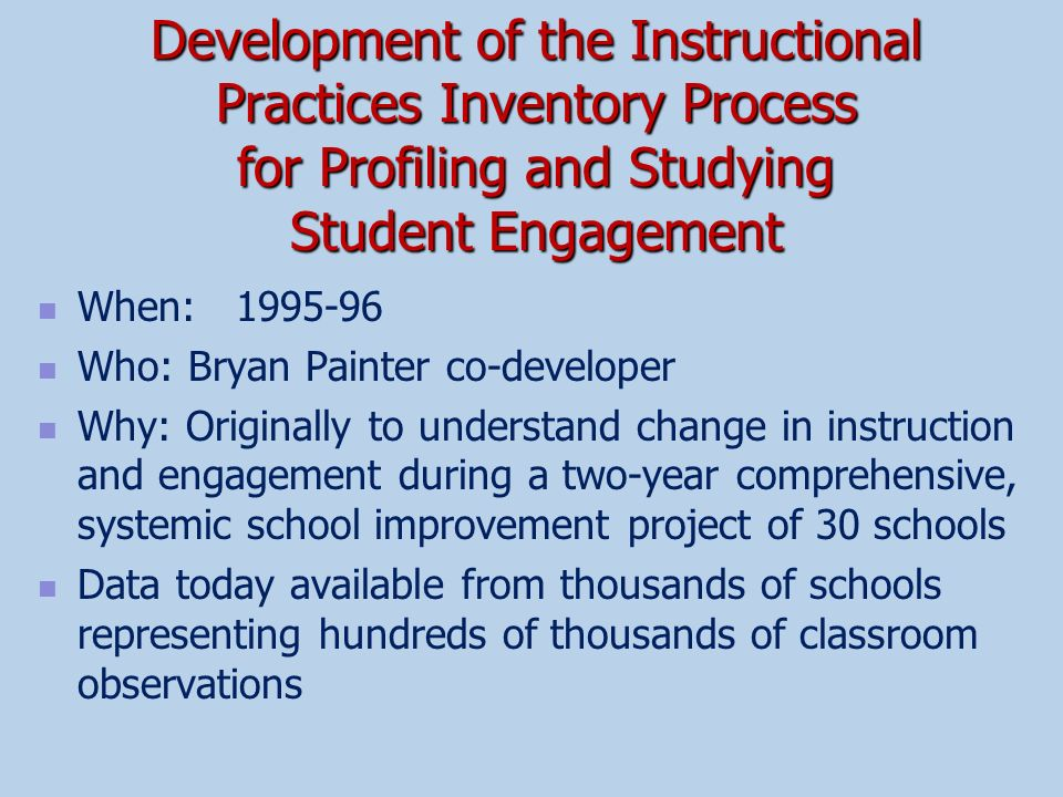 Development of the Instructional Practices Inventory Process for Profiling and Studying Student Engagement
