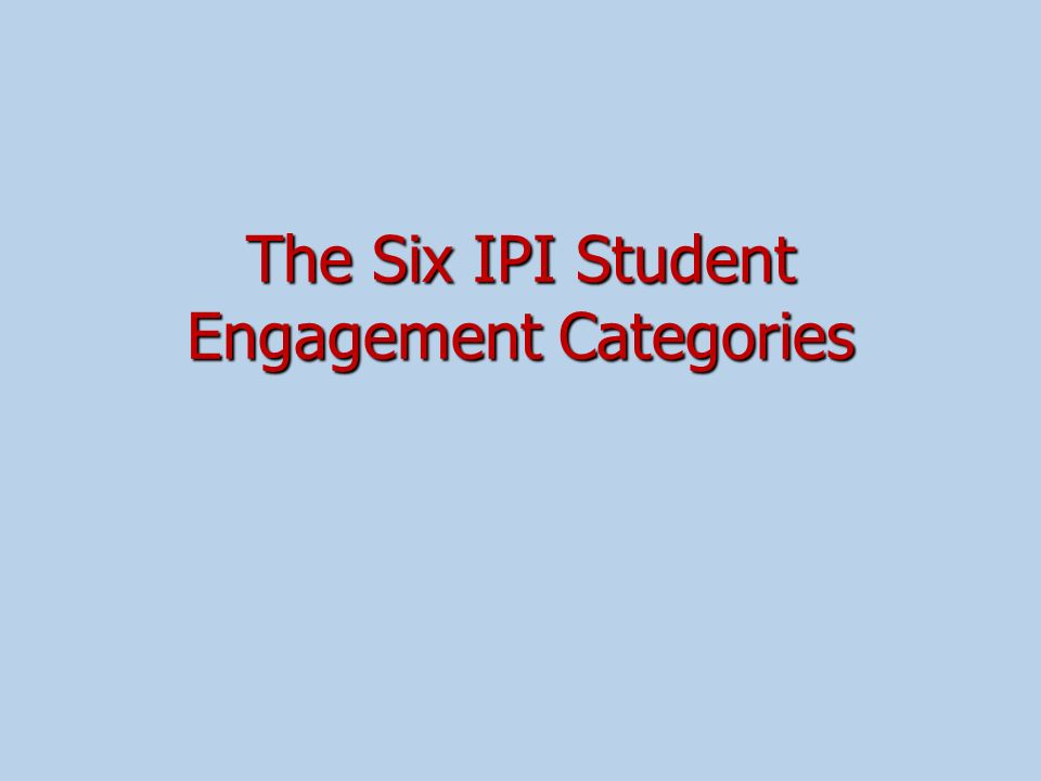 The Six IPI Student Engagement Categories