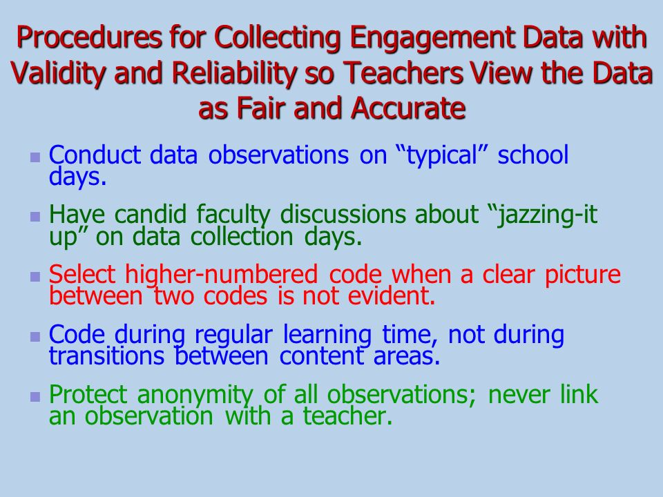Procedures for Collecting Engagement Data with Validity and Reliability so Teachers View the Data as Fair and Accurate