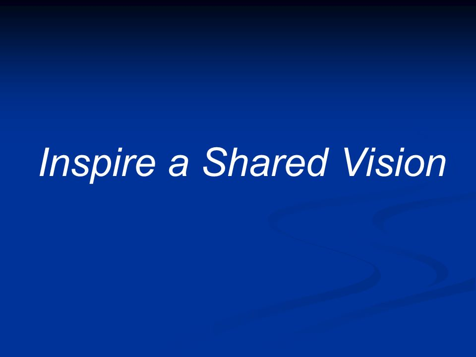 Inspire a Shared Vision