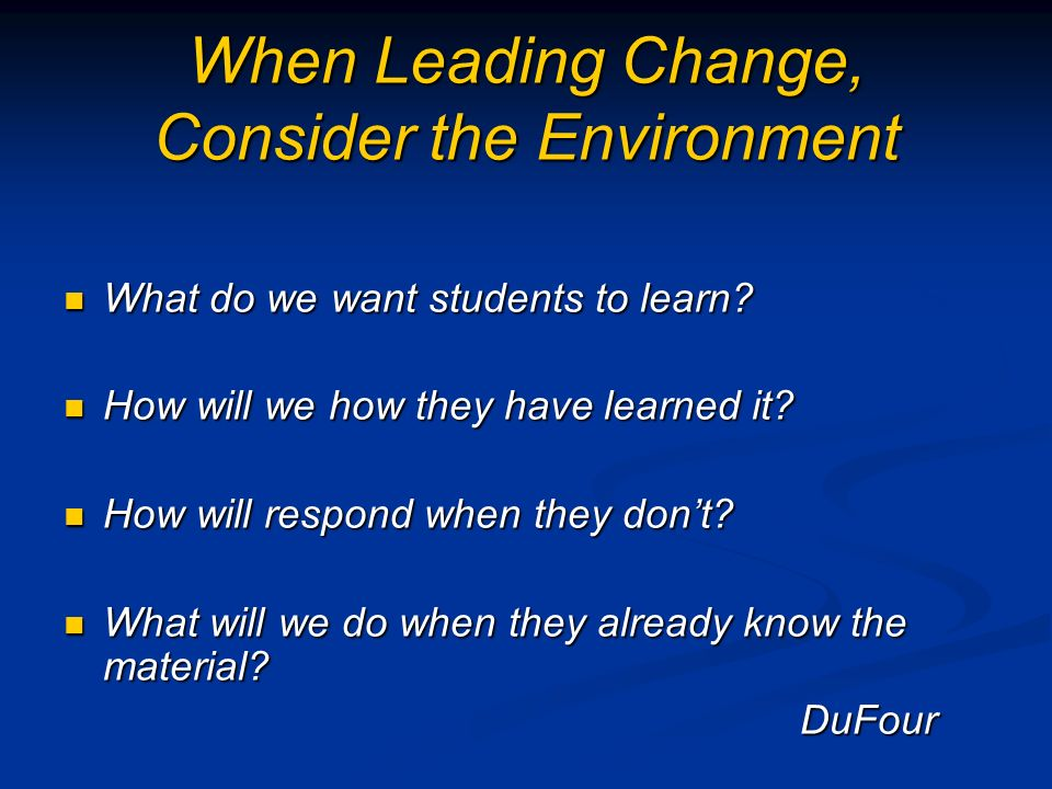 When Leading Change, Consider the Environment