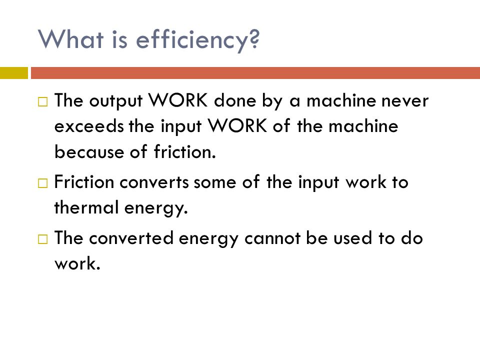 What Is Efficiency >> Chapter Three Work And Simple Machines Ppt Video Online Download