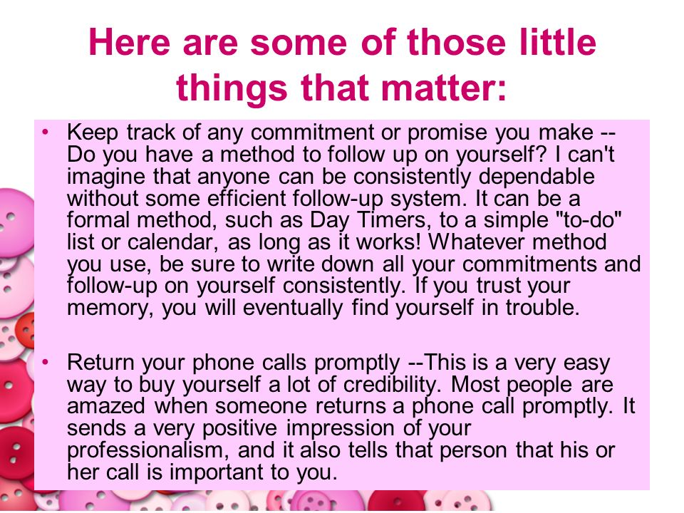 Here are some of those little things that matter: