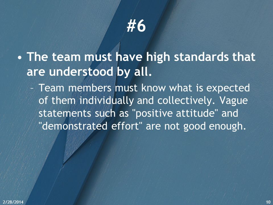 #6 The team must have high standards that are understood by all.