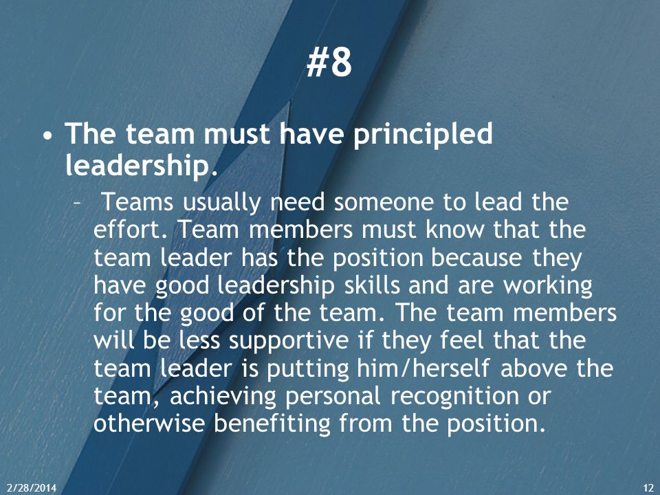 #8 The team must have principled leadership.