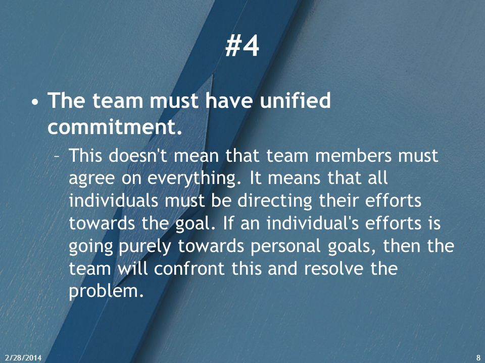 #4 The team must have unified commitment.
