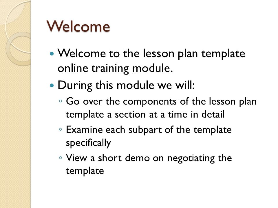 Welcome Welcome to the lesson plan template online training module.